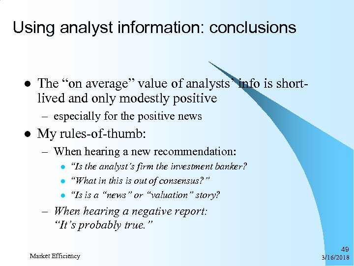 "Using analyst information: conclusions l The ""on average"" value of analysts' info is shortlived"