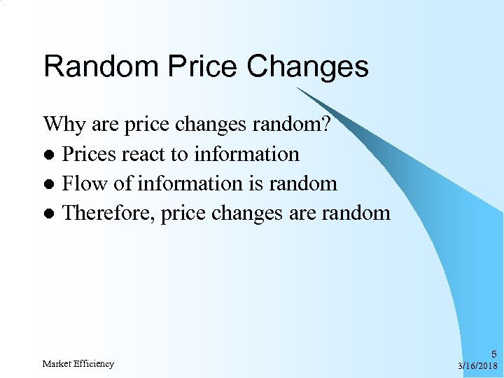 Random Price Changes Why are price changes random? l Prices react to information l