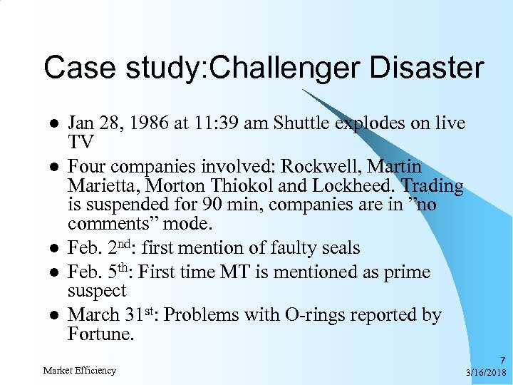 Case study: Challenger Disaster l l l Jan 28, 1986 at 11: 39 am