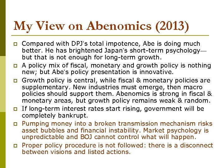 My View on Abenomics (2013) p p p Compared with DPJ's total impotence, Abe