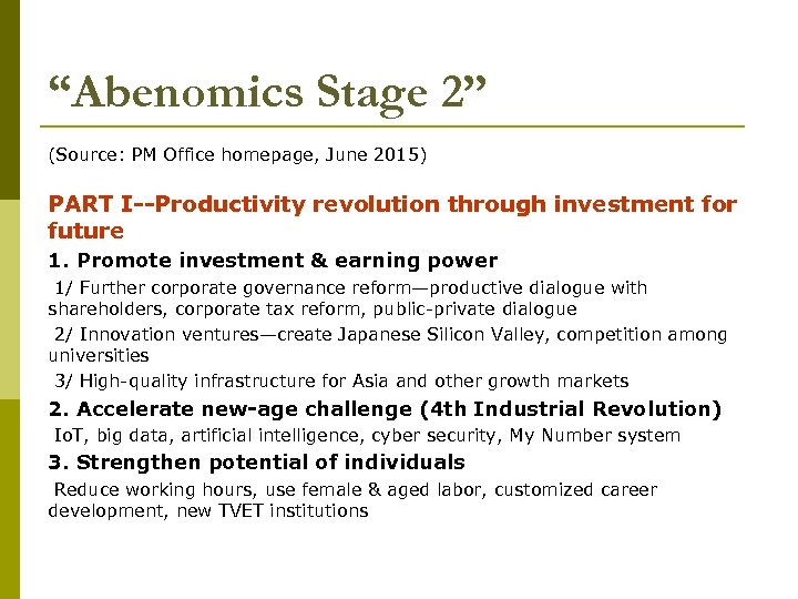 """""""Abenomics Stage 2"""" (Source: PM Office homepage, June 2015) PART I--Productivity revolution through investment"""