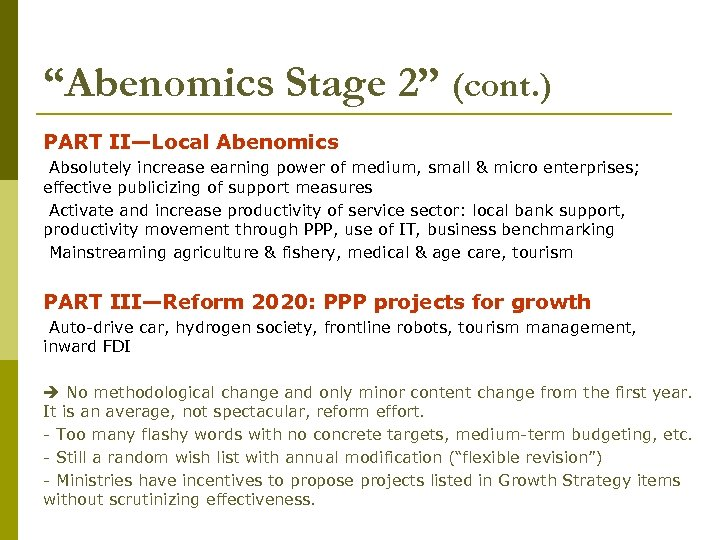 """""""Abenomics Stage 2"""" (cont. ) PART II—Local Abenomics Absolutely increase earning power of medium,"""