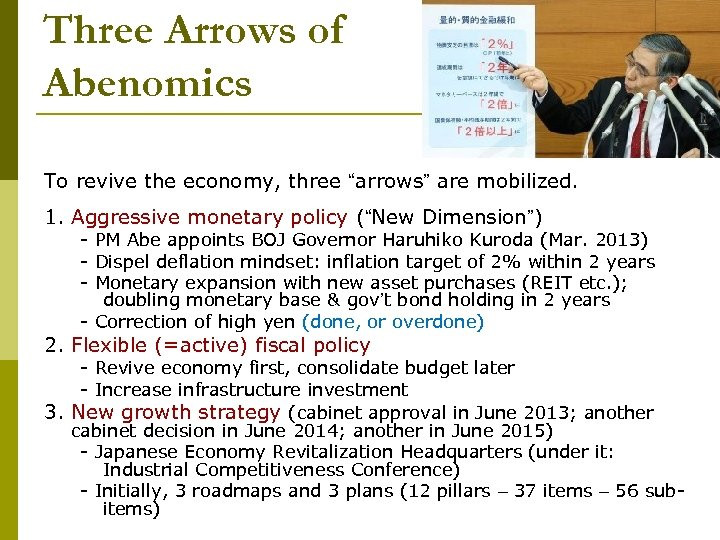"Three Arrows of Abenomics To revive the economy, three ""arrows"" are mobilized. 1. Aggressive"