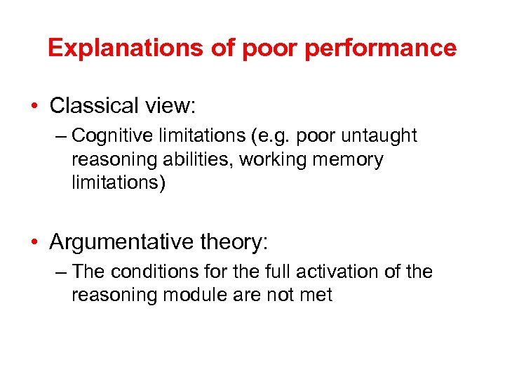 Explanations of poor performance • Classical view: – Cognitive limitations (e. g. poor untaught