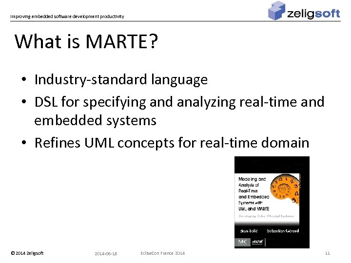 Improving embedded software development productivity What is MARTE? • Industry-standard language • DSL for
