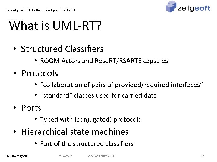Improving embedded software development productivity What is UML-RT? • Structured Classifiers • ROOM Actors