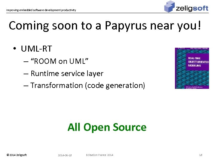Improving embedded software development productivity Coming soon to a Papyrus near you! • UML-RT