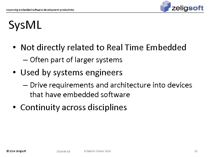Improving embedded software development productivity Sys. ML • Not directly related to Real Time