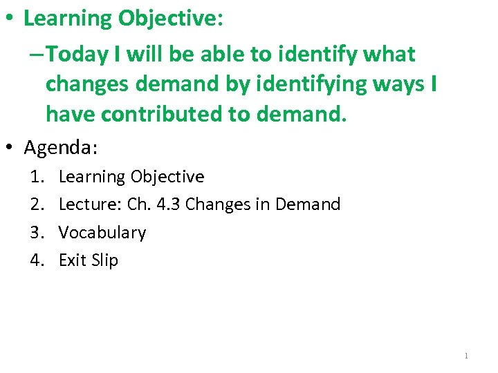 • Learning Objective: – Today I will be able to identify what changes