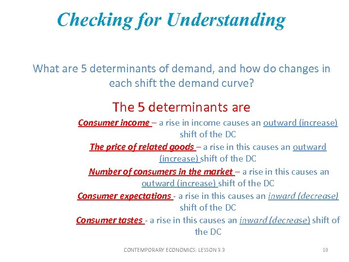 Checking for Understanding What are 5 determinants of demand, and how do changes in