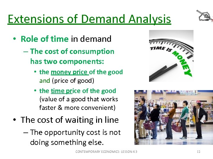 Extensions of Demand Analysis • Role of time in demand – The cost of