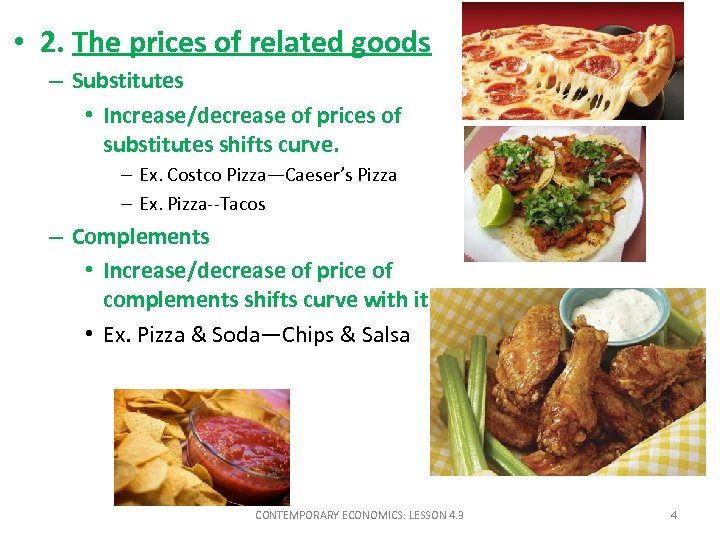 • 2. The prices of related goods – Substitutes • Increase/decrease of prices