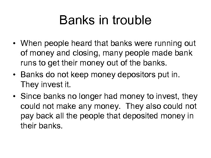Banks in trouble • When people heard that banks were running out of money