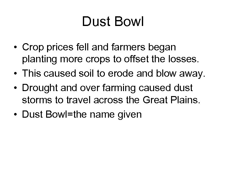 Dust Bowl • Crop prices fell and farmers began planting more crops to offset