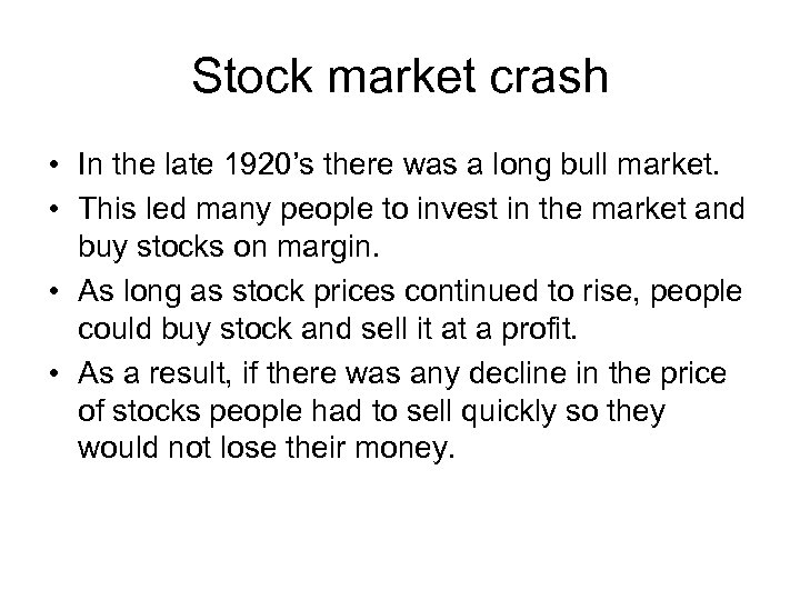 Stock market crash • In the late 1920's there was a long bull market.