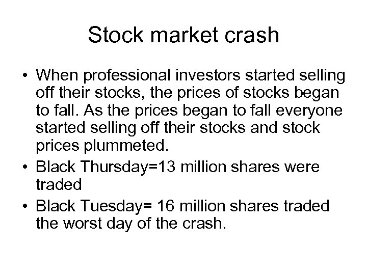Stock market crash • When professional investors started selling off their stocks, the prices