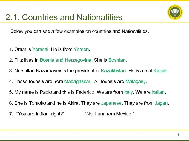 2. 1. Countries and Nationalities Below you can see a few examples on countries