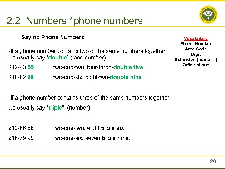 2. 2. Numbers *phone numbers Saying Phone Numbers -If a phone number contains two