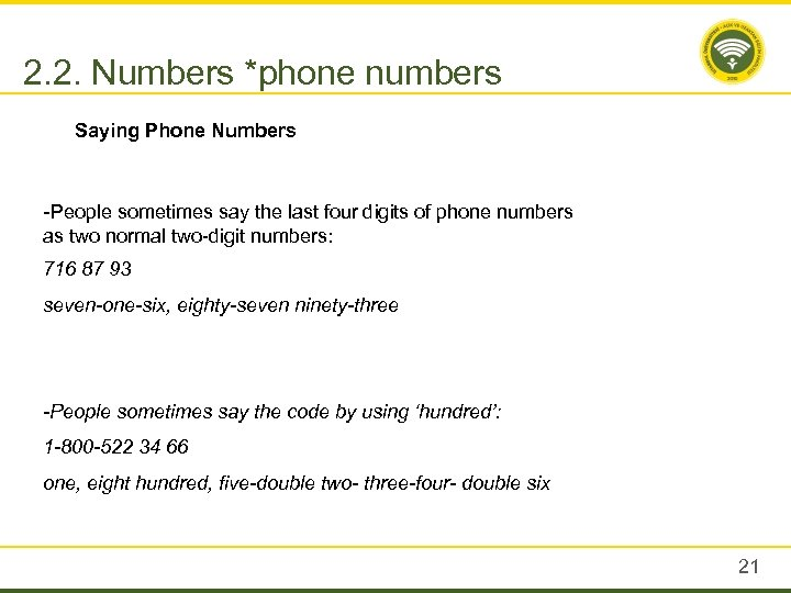 2. 2. Numbers *phone numbers Saying Phone Numbers -People sometimes say the last four