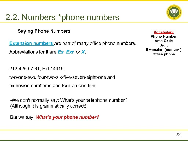 2. 2. Numbers *phone numbers Saying Phone Numbers Vocabulary Phone Number Area Code Extension