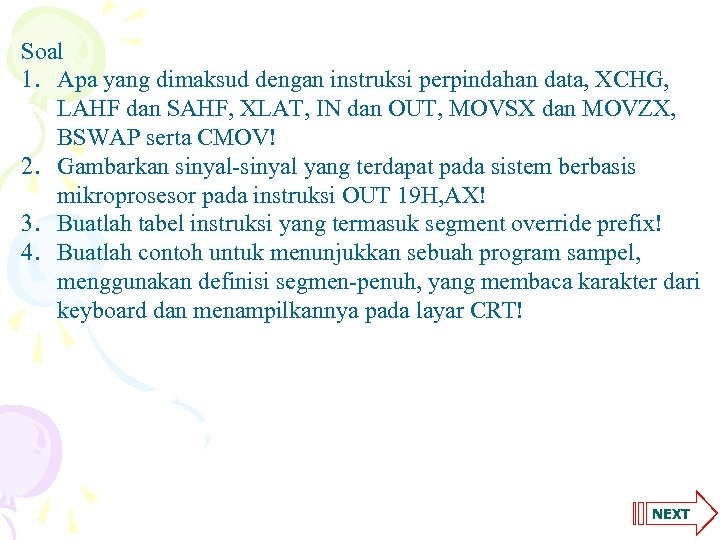 Soal 1. Apa yang dimaksud dengan instruksi perpindahan data, XCHG, LAHF dan SAHF, XLAT,