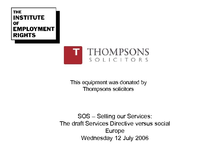 This equipment was donated by Thompsons solicitors SOS – Selling our Services: The draft