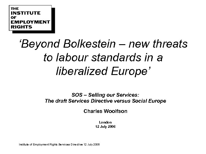 'Beyond Bolkestein – new threats to labour standards in a liberalized Europe' SOS –
