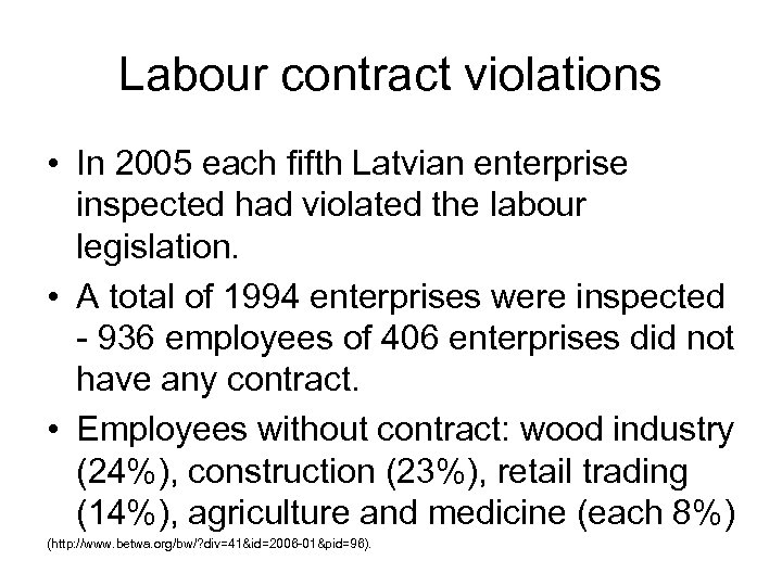 Labour contract violations • In 2005 each fifth Latvian enterprise inspected had violated the