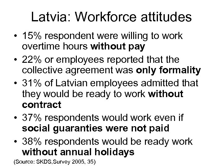Latvia: Workforce attitudes • 15% respondent were willing to work overtime hours without pay