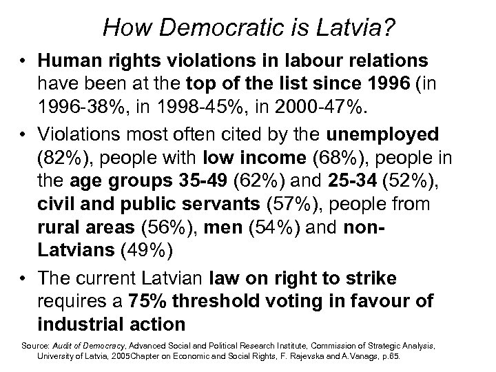 How Democratic is Latvia? • Human rights violations in labour relations have been at