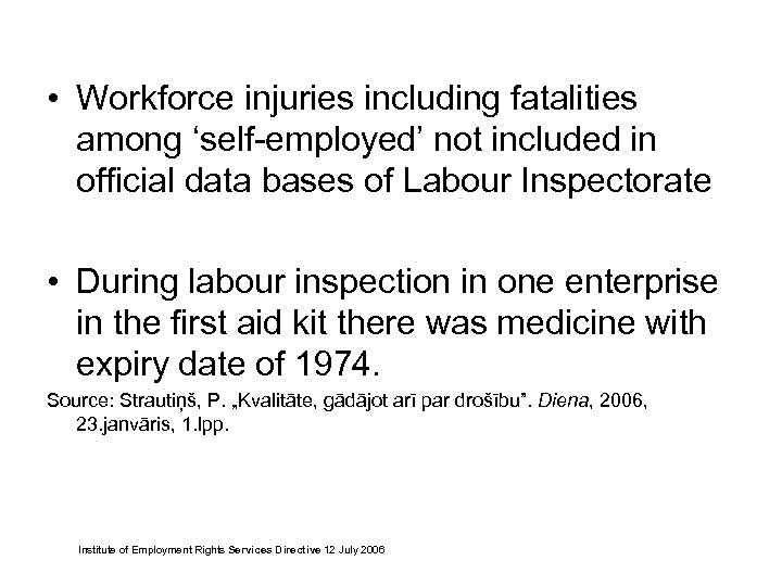 • Workforce injuries including fatalities among 'self-employed' not included in official data bases