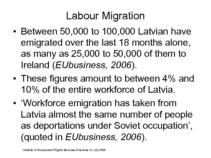 Labour Migration • Between 50, 000 to 100, 000 Latvian have emigrated over the