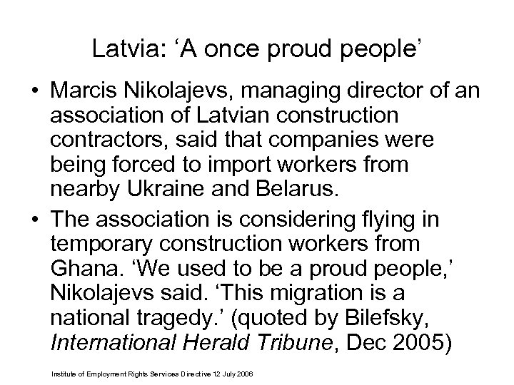 Latvia: 'A once proud people' • Marcis Nikolajevs, managing director of an association of