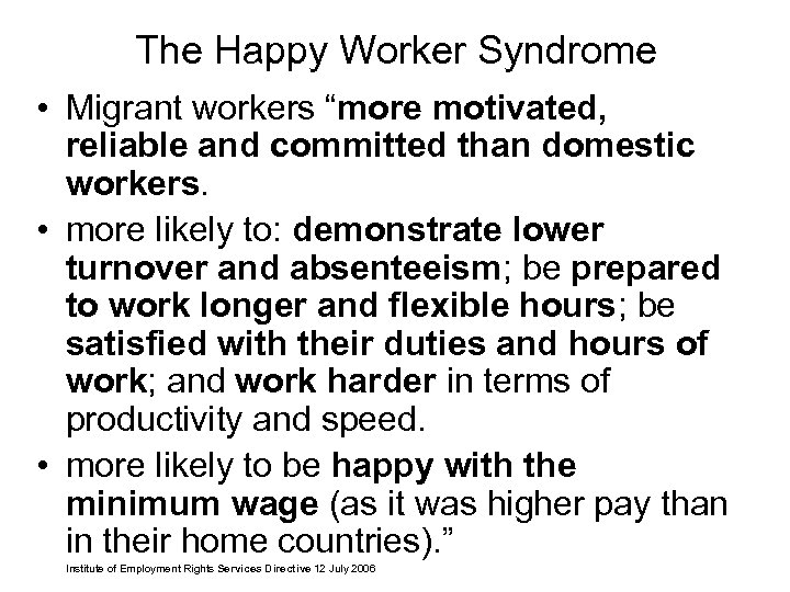 "The Happy Worker Syndrome • Migrant workers ""more motivated, reliable and committed than domestic"