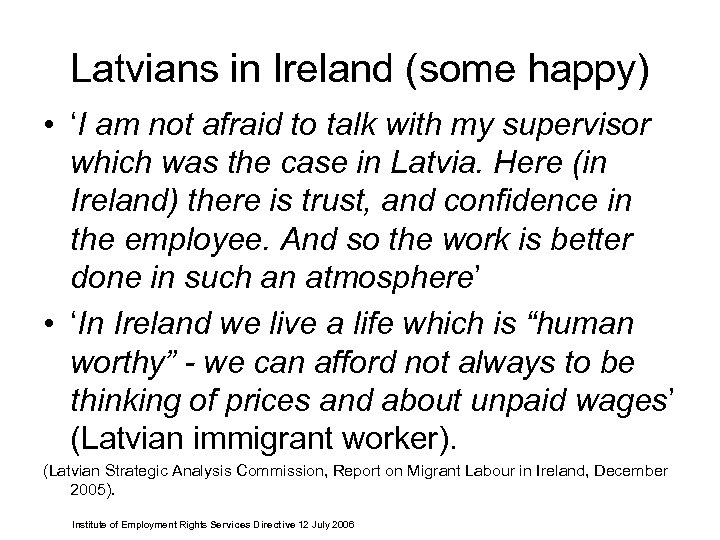 Latvians in Ireland (some happy) • 'I am not afraid to talk with my