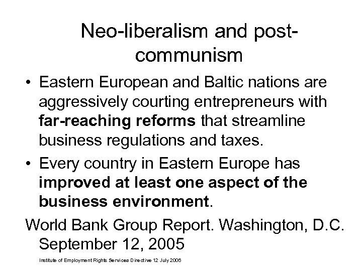 Neo-liberalism and postcommunism • Eastern European and Baltic nations are aggressively courting entrepreneurs with