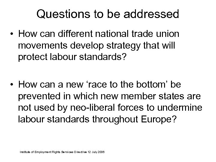 Questions to be addressed • How can different national trade union movements develop strategy