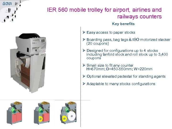 IER 560 mobile trolley for airport, airlines and railways counters Key benefits Ø Easy