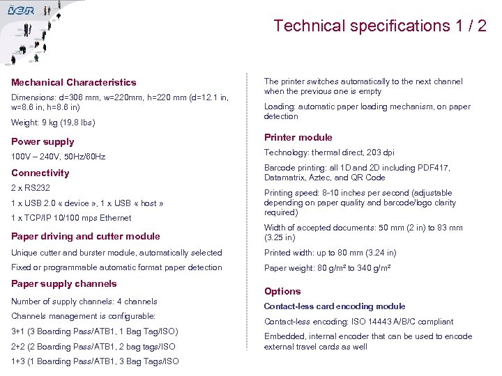 Technical specifications 1 / 2 Mechanical Characteristics Dimensions: d=306 mm, w=220 mm, h=220 mm
