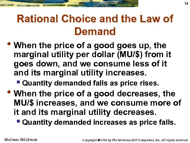 14 Rational Choice and the Law of Demand • When the price of a