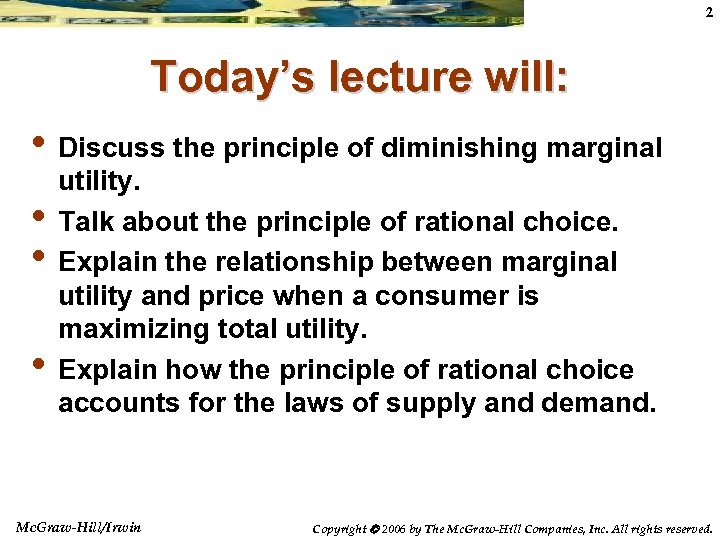 2 Today's lecture will: • Discuss the principle of diminishing marginal • • •