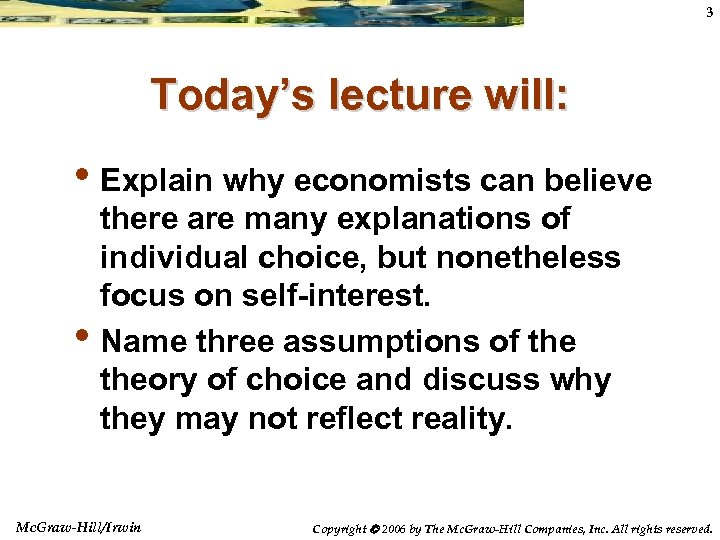 3 Today's lecture will: • Explain why economists can believe • there are many