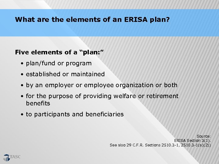 """What are the elements of an ERISA plan? Five elements of a """"plan: """""""