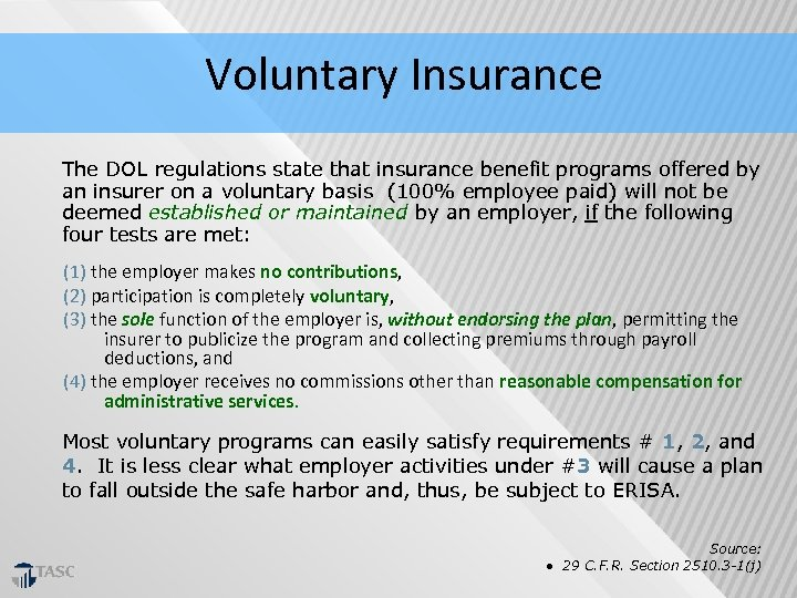 Voluntary Insurance The DOL regulations state that insurance benefit programs offered by an