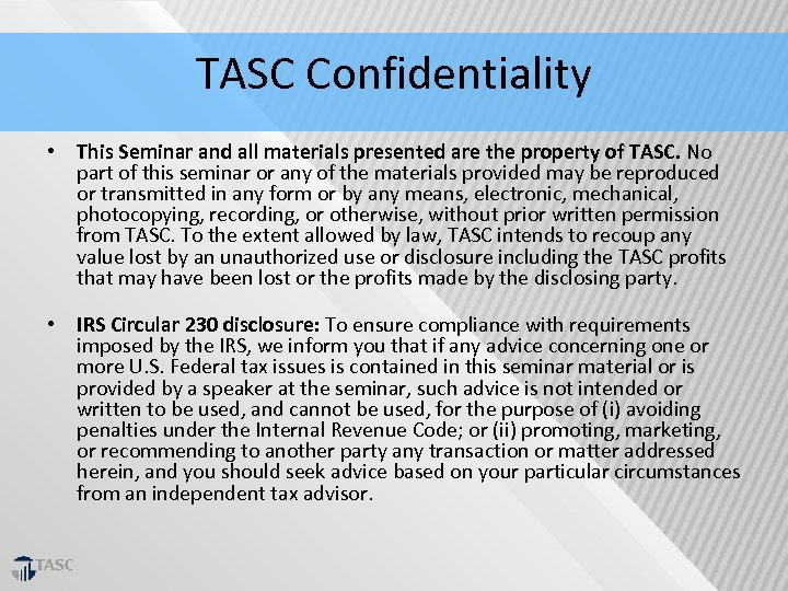TASC Confidentiality • This Seminar and all materials presented are the property of TASC.