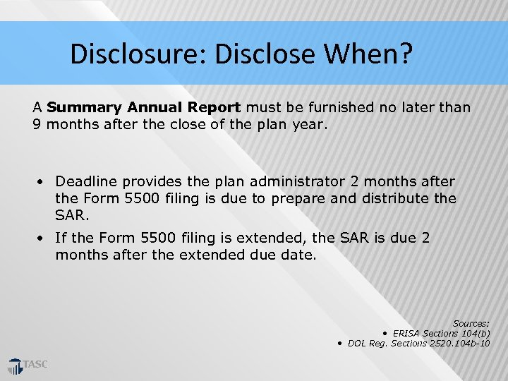 Disclosure: Disclose When? A Summary Annual Report must be furnished no later than 9