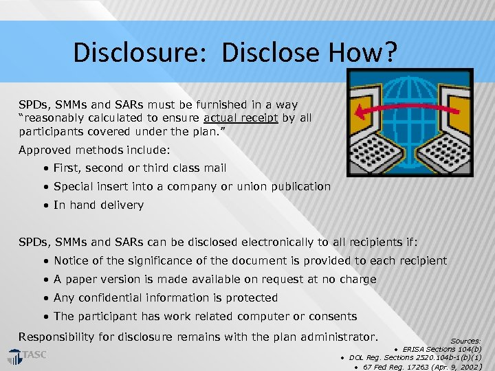 """Disclosure: Disclose How? SPDs, SMMs and SARs must be furnished in a way """"reasonably"""