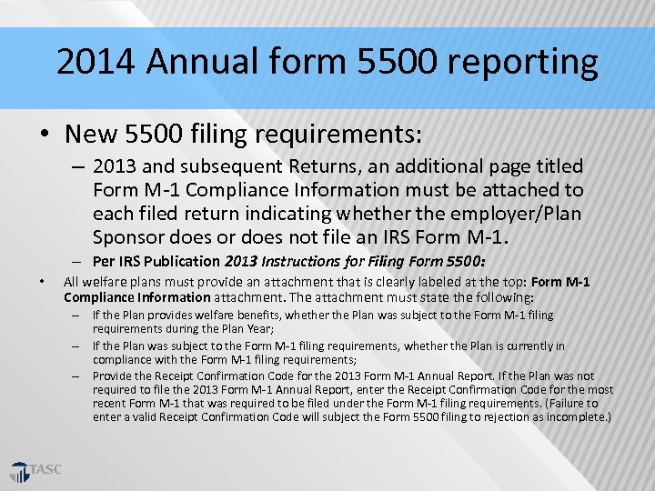 2014 Annual form 5500 reporting • New 5500 filing requirements: – 2013 and subsequent