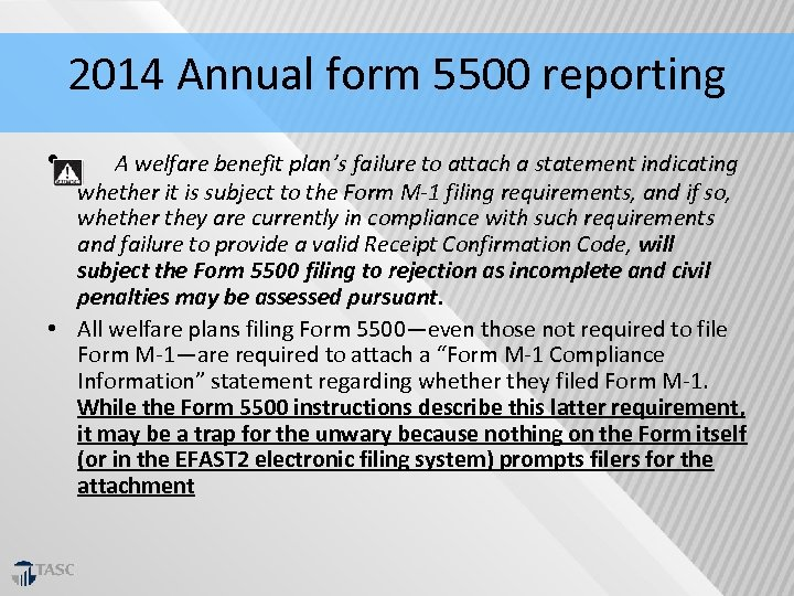 2014 Annual form 5500 reporting • A welfare benefit plan's failure to attach a