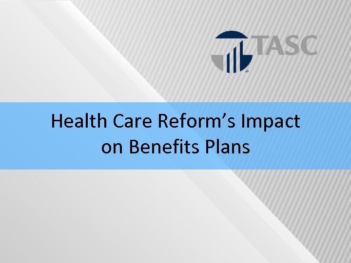 Health Care Reform's Impact on Benefits Plans